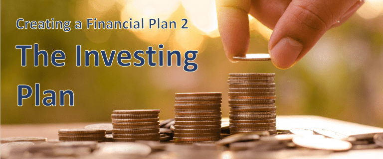 Creating a Financial Plan 2 – The Investing Plan