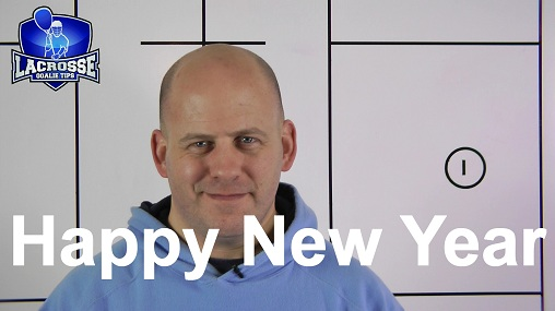 Wishing all my Lacrosse Goalies, Parents and Coaches a Very Happy New Year