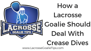 How A Lacrosse Goalie Should Deal With Crease Dives
