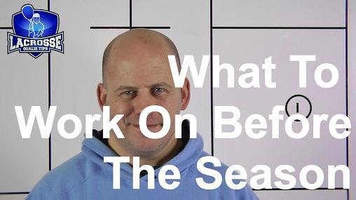LGTips 001 Podcast: What To Work On Before The Season, Lacrosse Goalie University
