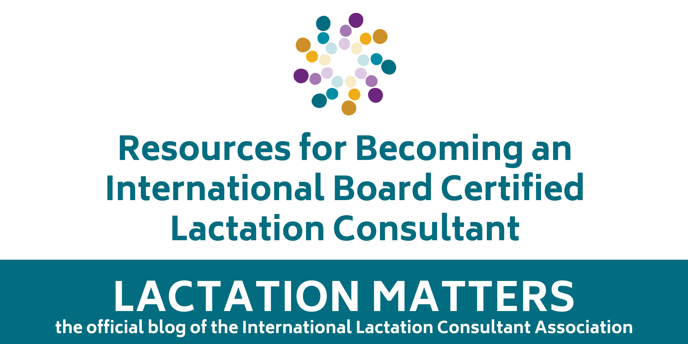 Resources For Becoming An International Board Certified Lactation
