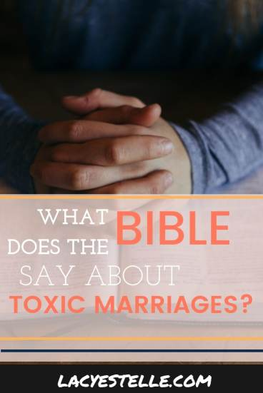 What Does the Bible Say About Toxic Marriages?- Lacy Estelle