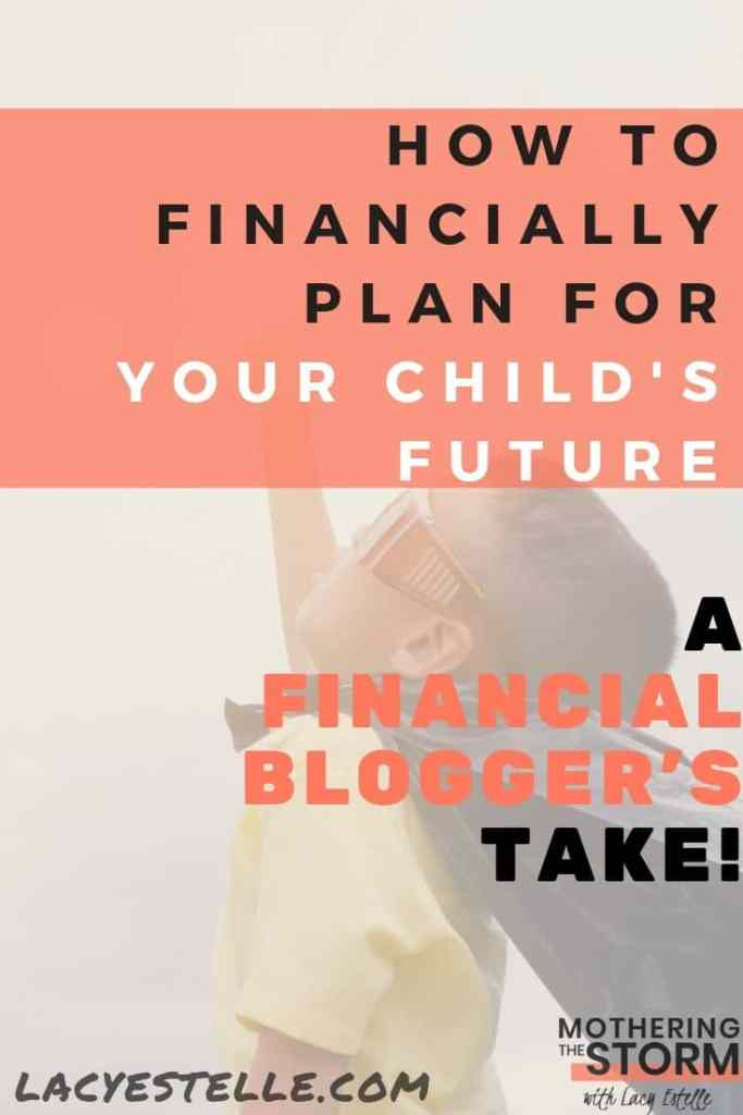 How to financially plan for your child's future. Financially plan for your child. Guest post on Lacyestelle.com