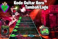 kode guitar hero tambah lagu