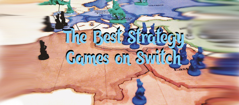 The Best Strategy Games on Switch | Ladiesgamers.com