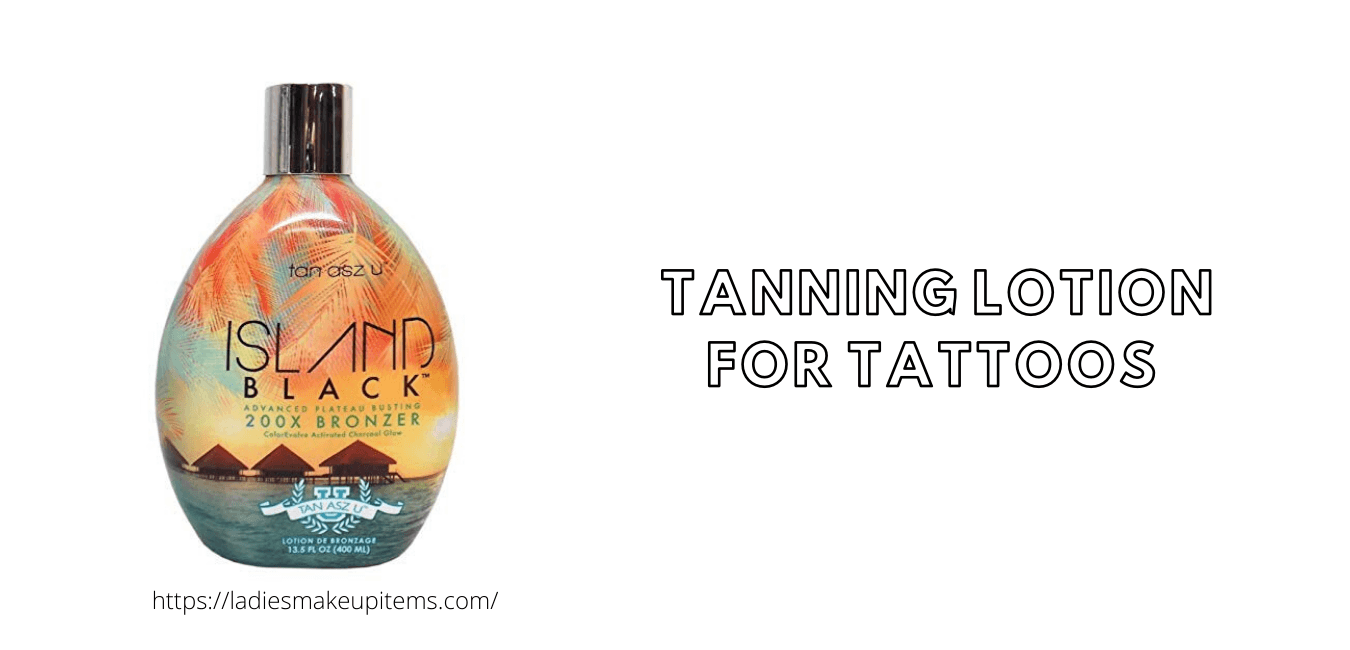 Best Tanning Lotion For Tattoos