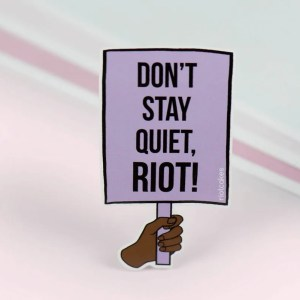 "Sticker Aufkleber ""DON'T STAY QUIET, RIOT!"" von Riotcakes"