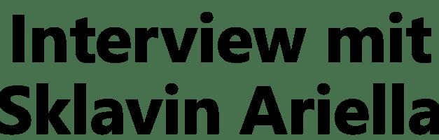 Feminisierung: Interview mit Sklavin Ariella