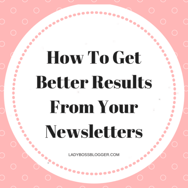 Entrepreneurial resources by female entrepreneurs on how to get better results from newsletters on ladybossblogger