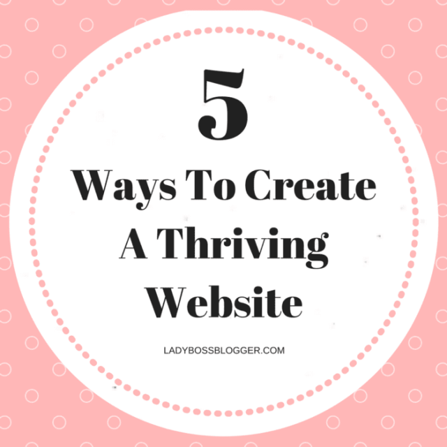 Entrepreneurial resources by female entrepreneurs on ways to create a thriving website on ladybossblogger