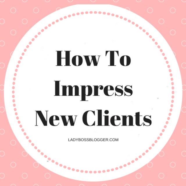 Entrepreneurial resources by female entrepreneurs on ladybossblogger How To Impress New Clients
