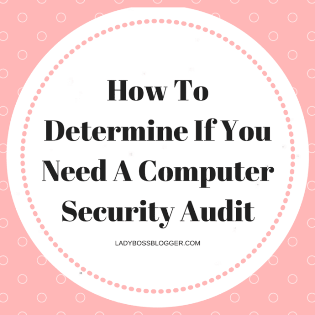 Entrepreneurial resources by female entrepreneurs written by Amy O. Anderson How To Determine If You Need A Computer Security Audit