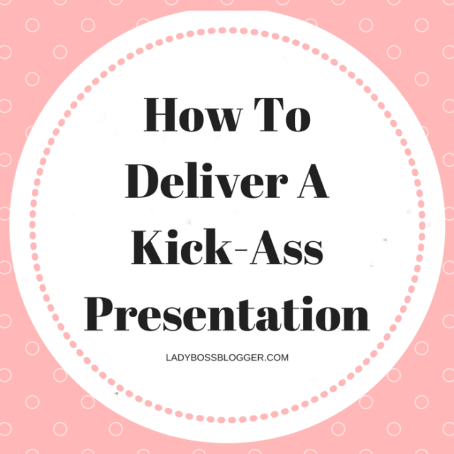 Entrepreneur resources by female entrepreneurs written by Sandra Nolan How To Deliver A Kick-Ass Presentation
