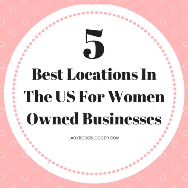 Entrepreneur resources by female entrepreneurs written by Jo Threlfall 5 Best Locations In The US For Women Owned Businesses