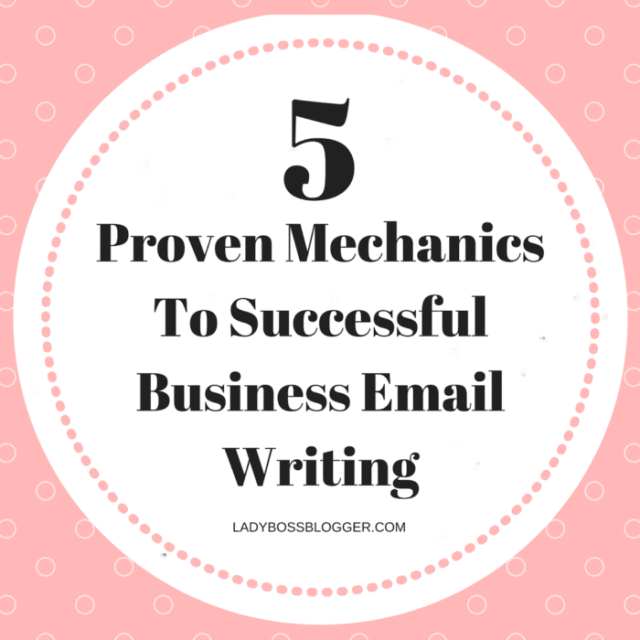 Entrepreneur resources and tips by female entrepreneurs written by Christina Battons 5 Proven Mechanics To Successful Business Email Writing