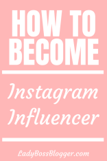 How To Become An Instagram Influencer Elaine Rau ladybossblogger