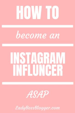 How To Become An Instagram Influencer Elaine Rau ladybossblogger