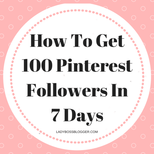 How To Get 100 Pinterest Followers In 7 Days written by Elaine Rau #pinterest #pinterestfollowers #pinteresttraffic