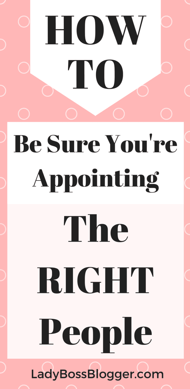 How To Be Sure You're Appointing The Right People #delegation #delegate #outsource #leadership