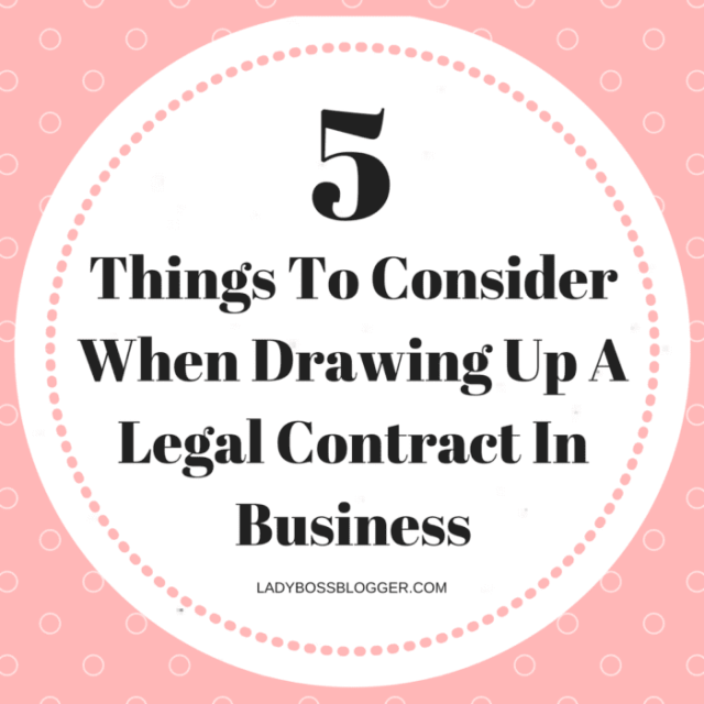 5 Things To Consider When Drawing Up A Legal Contract In Business LadyBossBlogger.com