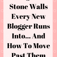 5 Stone Walls Every New Blogger Runs Into (And How To Move Past Them)