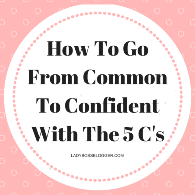How To Go From Common To Confident With The 5 C's