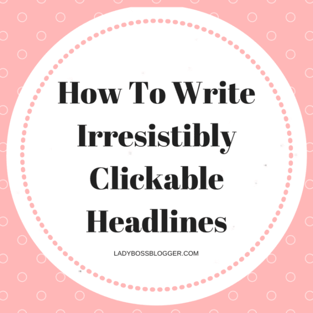 How To Generate The Best Headlines For Your Blog Posts written by Elaine Rau on LadyBossBlogger