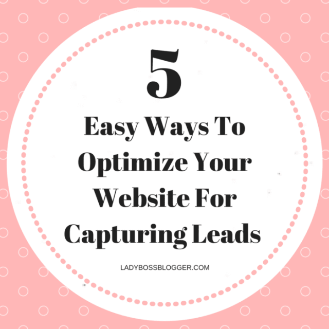 5 Easy Ways To Optimize Your Website For Capturing Leads