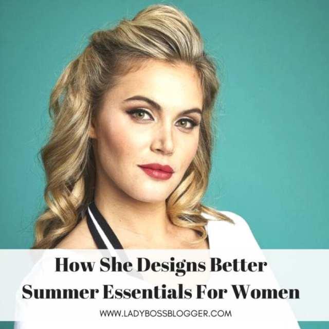Erin Wildes Walker Designs Better Summer Essentials For Women