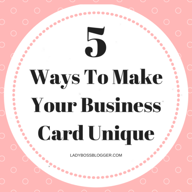 5 Ways To Make Your Business Card Unique
