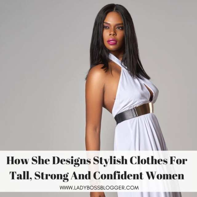 Robin Harris Designs Stylish Clothes For Tall, Strong And Confident Women