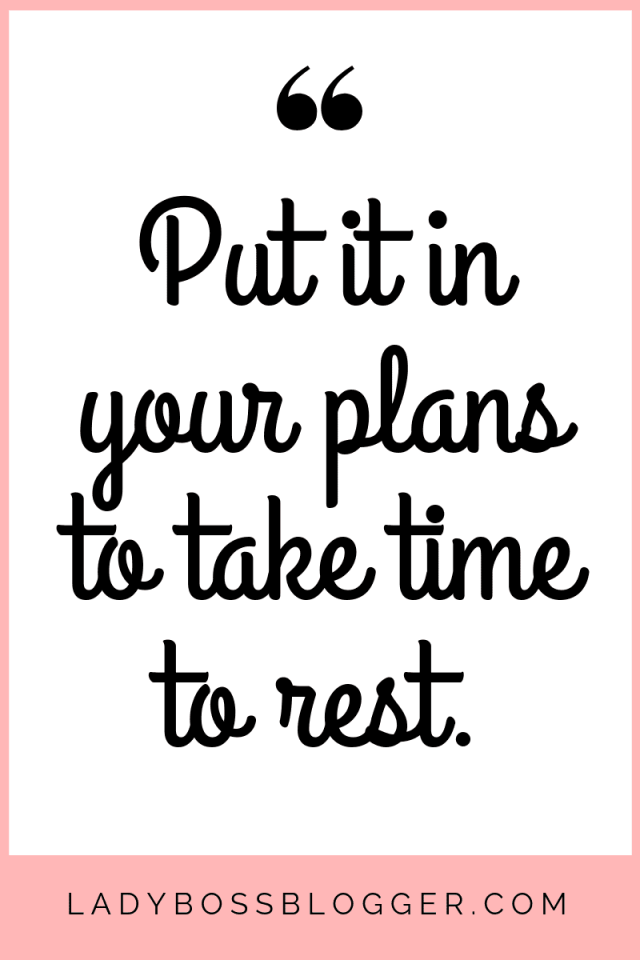 The best way to ensure you're getting adequate rest is simply by planning for it