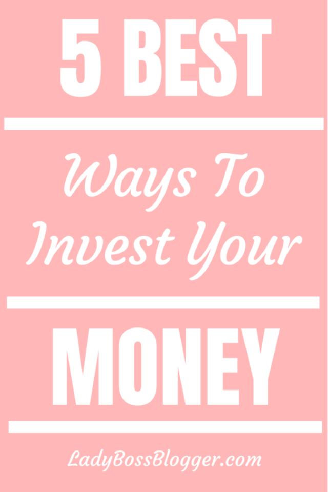 invest your money ladybossblogger.com