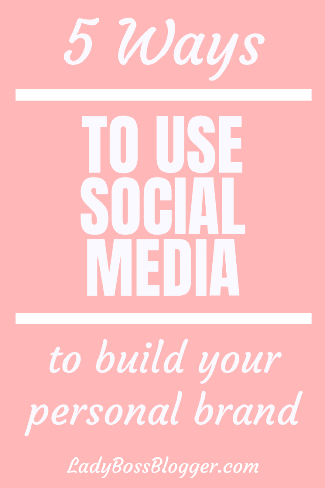 5 Ways To Use Social Media To Build Your Personal Brand Elaine Rau founder of LadyBossBlogger.com