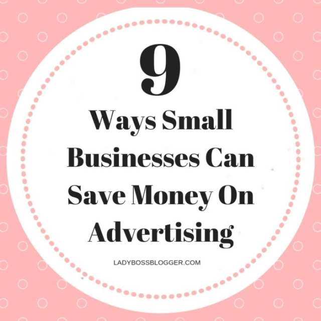 9 Ways Small Businesses Can Save Money On Advertising
