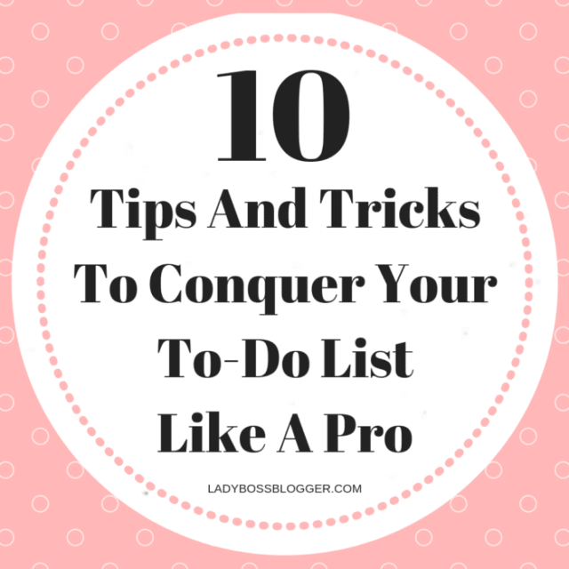 10 Tips And Tricks To Conquer Your To-Do List Like A Pro