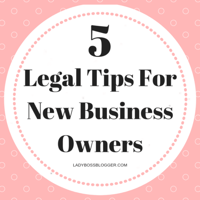 5 Legal Tips For New Business Owners