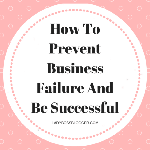 How To Prevent Business Failure And Be Successful