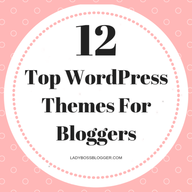 12 Top WordPress Themes For Bloggers