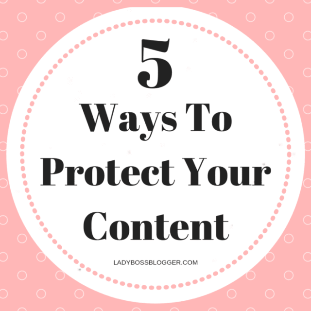 5 Ways To Protect Your Content