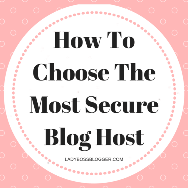 How To Choose The Most Secure Blog Host