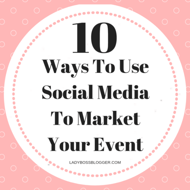 10 Ways To Use Social Media To Market Your Event