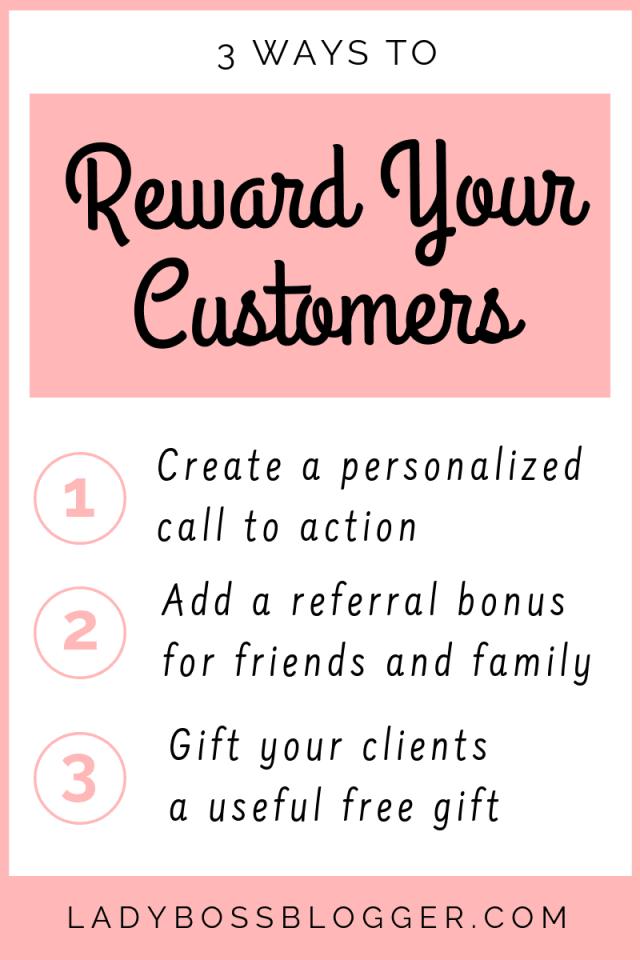 3 ways to reward your customers LadyBossBlogger.com (1)
