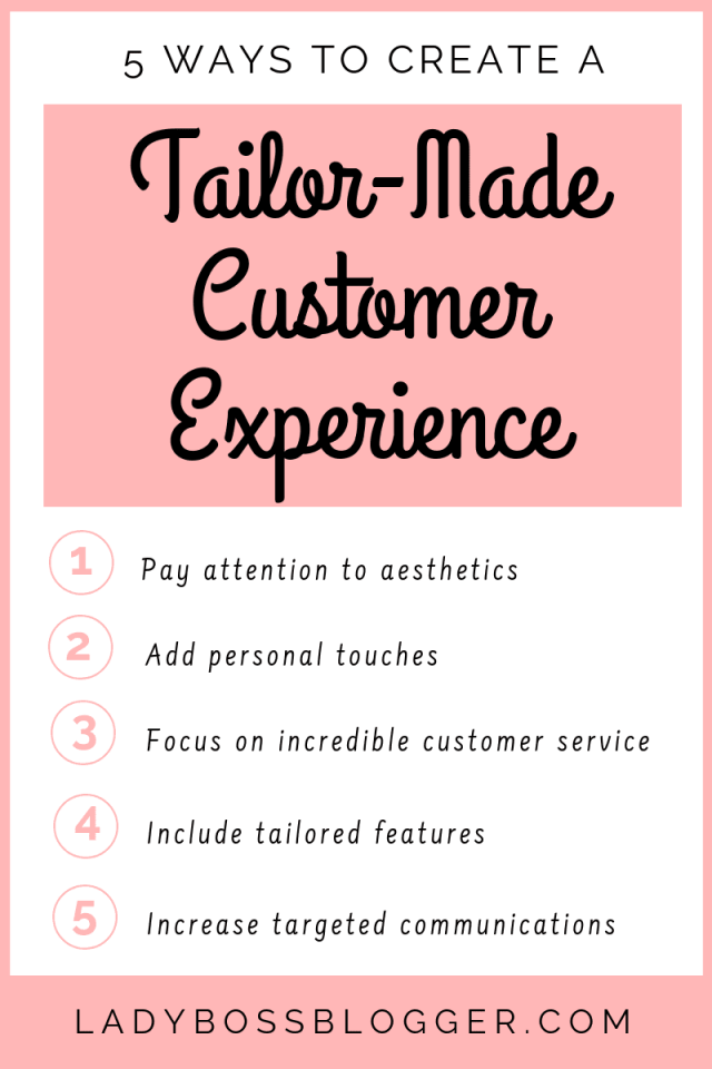 5 Ways To Create A Tailor-Made Customer Experience ladyBossBlogger.com