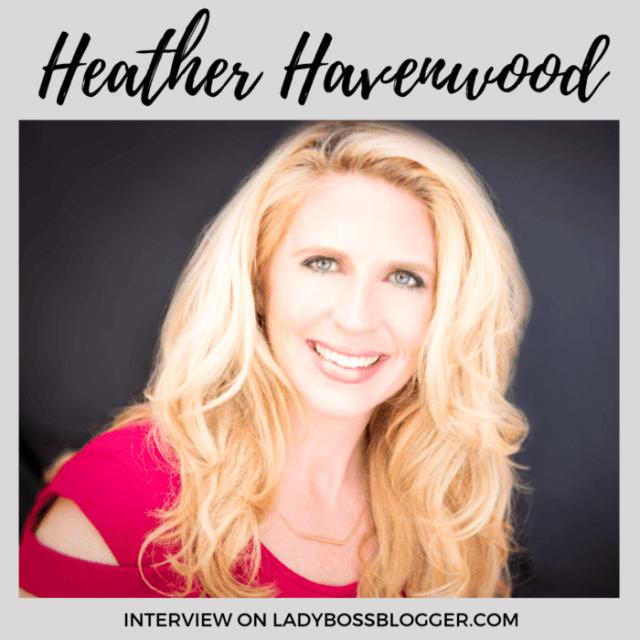 Heather Havenwood interview on ladybossblogger