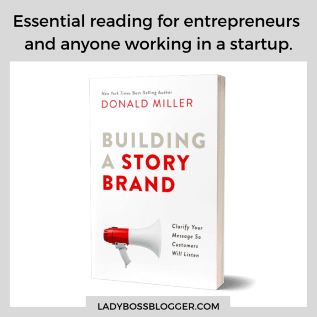 Building a story brand recommended for all startups to read ladybossblogger