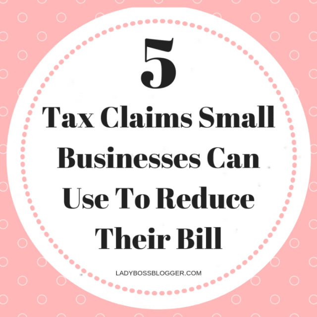 5 Tax Claims Small Businesses Can Use To Reduce Their Bill