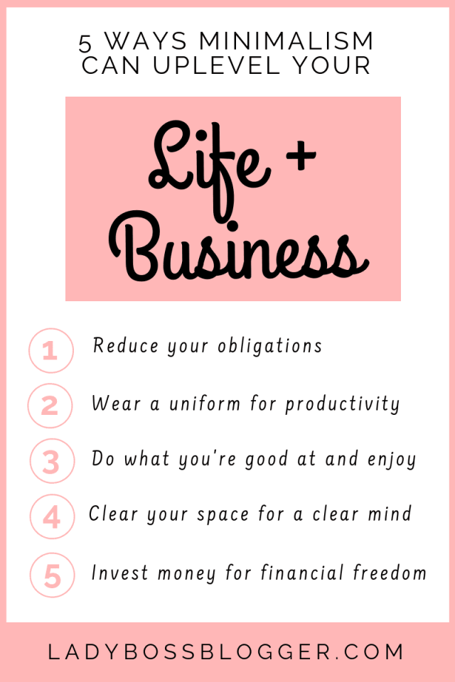 5 Ways Minimalism Can Uplevel Your Life And Business LadyBossBlogger.com (1)
