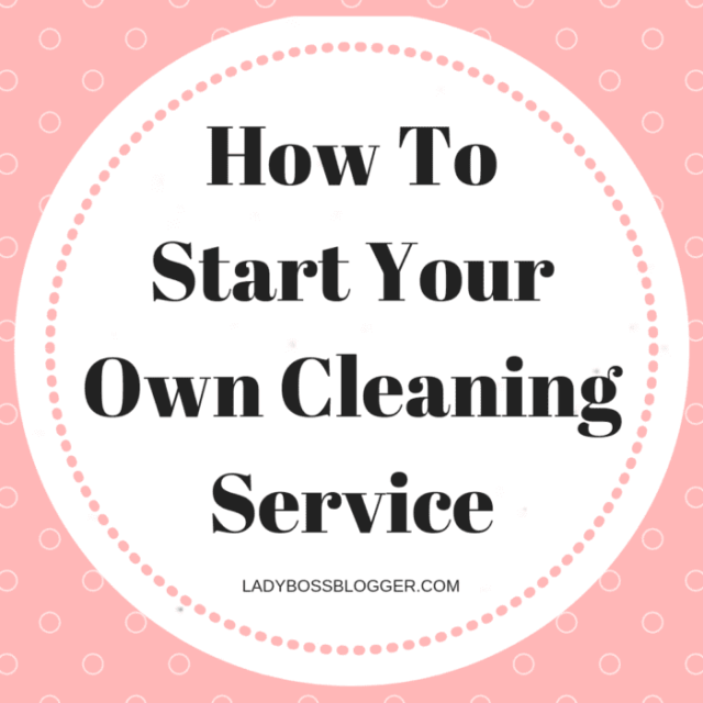 How To Start Your Own Cleaning Service