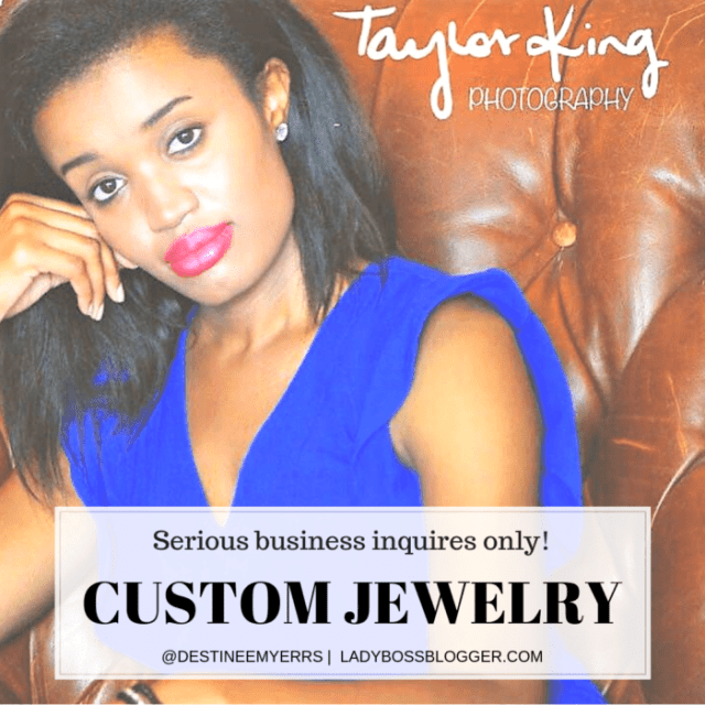 Destinee Myers Creates Custom Jewelry That Compliments Individual's Specific Features